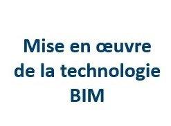 BIM UP - mise en oeuvre technologique